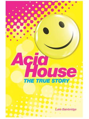 Acid-House-True-Story