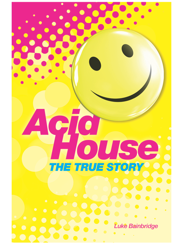 Acid-House-True-Story