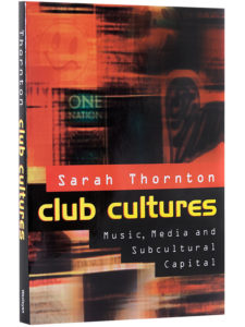 Club Cultures – Sarah Thorton_ 600×800