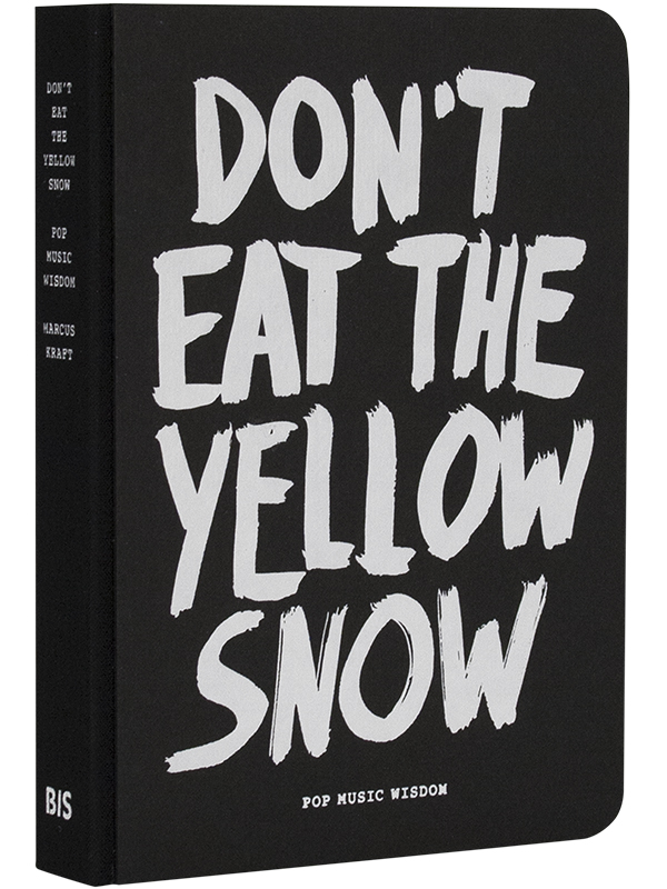 Don't Eat The Yellow Snow_ 600×800