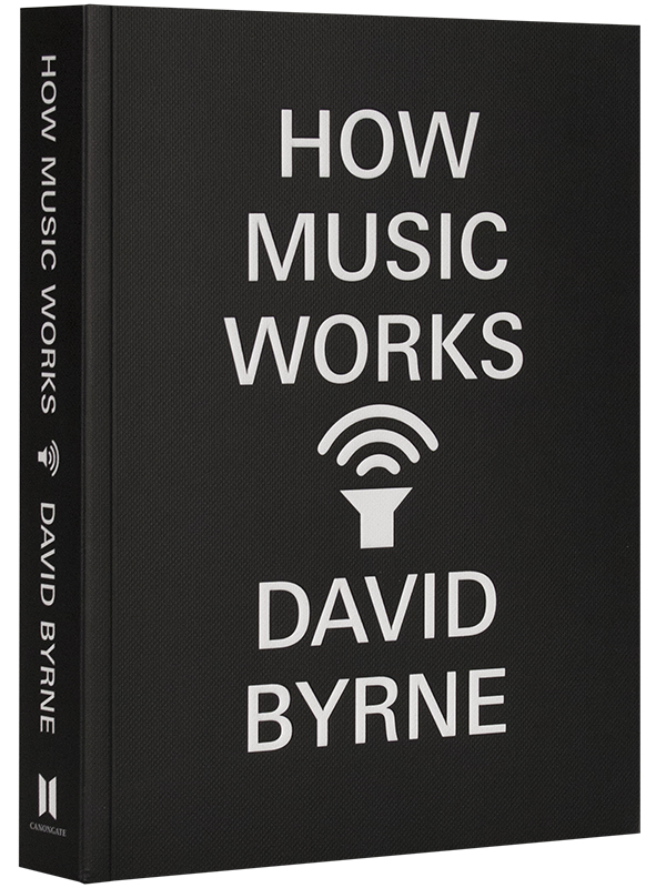 How Music Works – David Byrne_ 600×800